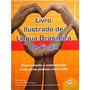 Livro Ilustrado De Língua Brasileira De Sinais - Novo
