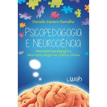Psicopedagogia E Neurociência - Wak