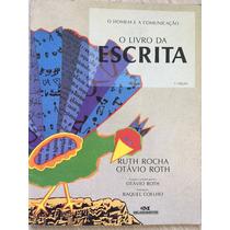 O Livro Da Escrita - Ruth Rocha, Otávio Roth