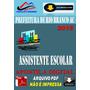 Apostila Digital Prefeitura Rio Branco Assistente Escolar