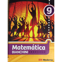 Livro Matemática Bianchini 9ºano -editora Moderna,7ª Edição