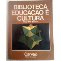 Elmar Fonseca Carvao Biblioteca Educaçao E Cultura Mec Vol 3