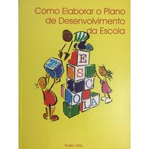 Livro Como Elaborar O Plano De Desenvolvimento Da Escola