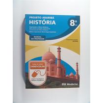Livro De História - Projeto Araribá 8 Ano - Editora Moderna