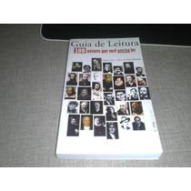 Livro Guia De Leitura - 100 Autores Que Você Precisa Ler