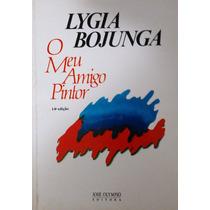 Livro;o Meu Amigo Pintor Lygia Bojunga Nunes Frete Gratis