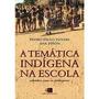 Temática Indígena Na Escola, A