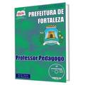 Apostila Concurso Professor Pedagogo Fortaleza Ce 2015