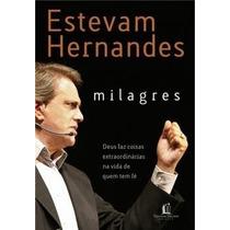 Livro Milagres - Estevam Hernandes Frete Gratis