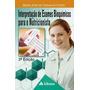 Interpretação De Exames Bioquímicos Para O Nutricionista