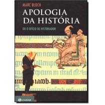 Apologia Da História Ou O Ofício De Historiador