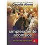 Livro - Simplesmente Acontece - Cecelia Ahern