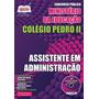 Apostila Concurso Colégio Pedro Ii - Assistente Em Admin