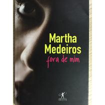 Livro Fora De Mim - Martha Medeiros