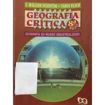 Geografia Crítica, 8ª Série -j.william Vesentini,vânia Vlach