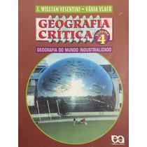 Geografia Crítica, Volume 4 -j.william Vesentini,vânia Vlach
