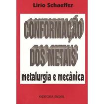 Livro: Conformação Dos Metais - Metalurgia E Mecânica