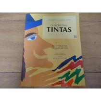 Livro O Livro Das Tintas, De Ruth Rocha E Otávio Roth
