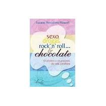 Sexo, Drogas, Rocknroll... E Chocolate Suzana Herculano-houz