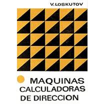 Maquinas Calculadoras Direccion Loskutov Mir Ita Ime Usp Etc