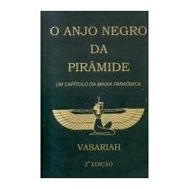 O Anjo Negro Da Pirâmide Delfin M. Martinez Vasariah
