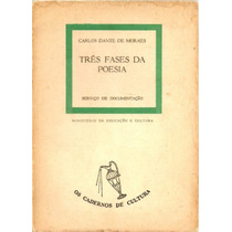 Três Fases Da Poesia - Carlos Dante De Moraes - 1ª Edição