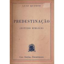 Luiz Quinto Predestinação - Estudo Biblico Biblia Evangelho