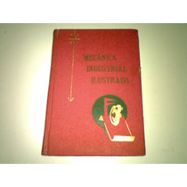 Livro Mecanica Industrial Ilustrada 1960,1961,1962