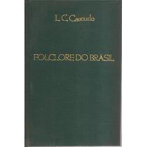 Livro Folclore Do Brasil Luís Da Câmara Cascudo 1967