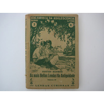 As Mais Bellas Lendas Da Antiguidade - Gustav Schwab Série 3