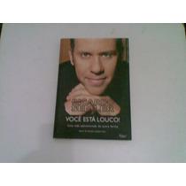 Livro Ricardo Semler Voce Esta Louco Ano 2006