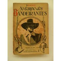 Belmonte No Tempo Dos Bandeirantes! 4ª Edição 1954!