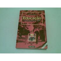 Livro ,, Educaçao A Soluçao Esta No Afeto 2001