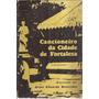 Livro Cancioneiro Da Cidade De Fortaleza 2ª Ed. 1973