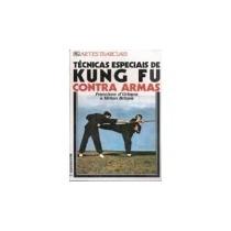 Livro: Técnicas Especiais De Kung Fu Contra Armas