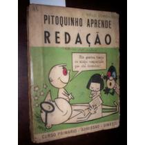 Livro Para Admissão Ginasio 1962 Pitoquinho Aprende Redação