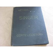 Metodo Singer Corte E Costura Capa Dura
