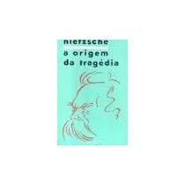 Livro Origem Da Tragédia Nietzsche