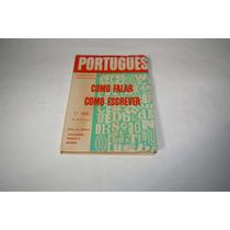 Como Falar Como Escrever - Português - 3ª Série Ginasial