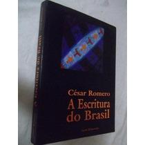 * Livro - Cesar Romero - A Escritura Do Brasil - Raro
