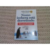 Livro ,,, Nosso Iceberg Esta Derretendo 2009
