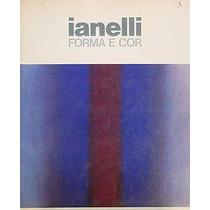 Livro Ianelli: Forma E Cor Frederico Morais