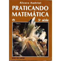 Coleção Praticando Matemática - Álvaro Andrini - 1989 - Raro