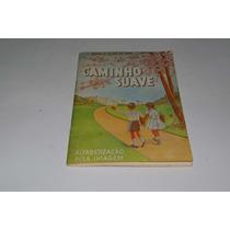 Cartilha Caminho Suave -1970 -branca Alves De Lima-original