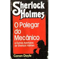 Livro Sherlock Holmes-o Polegar Do Mecanico-ediouro-raro