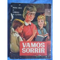 Vamos Sorrir - 1º Livro Do Primário Ano 1968 = Maria Braz