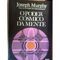 Livro O Poder Cósmico Da Mente Joseph Murphy