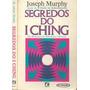 Livro Os Segredos Do I Ching Joseph Murphy