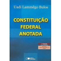 Livro Constituição Federal Anotada Uadi Lammêgo Bulos