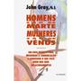 Livro Homens São De Marte Mulheres São De Vênus John Gray